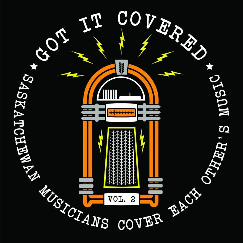 Got It Covered: Saskatchewan Musicians Cover Each Other's Music Vol. 2 album cover