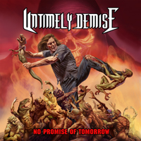 Untimely Demise - No Promise of Tomorrow