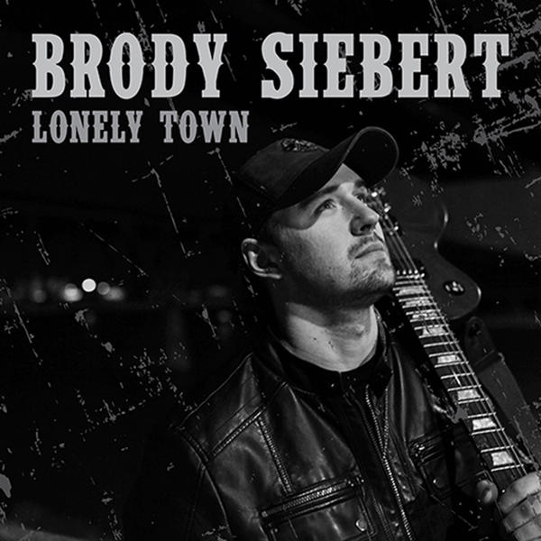 Brody Siebert Lonely Town