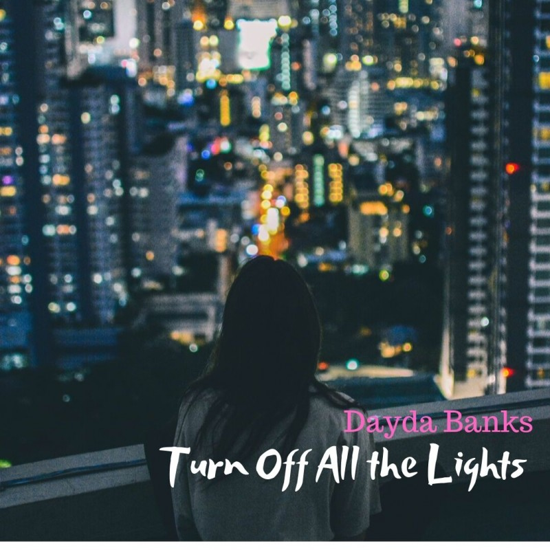 New Single from Dayda Banks - Turn Off All the Lights