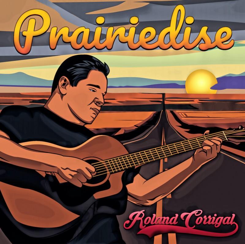 'Prairiedise', New Single From Roland Corrigal!