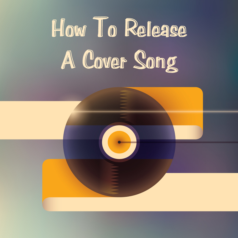 How to Release a Cover Song (Legally)