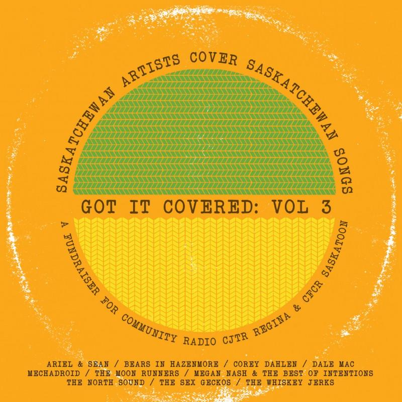 Got It Covered: Saskatchewan Artists Cover Saskatchewan Songs, Vol. 3