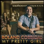 'My Pretty Girl', new single from Roland Corrigal!