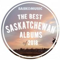 Voting Open: The Best Saskatchewan Albums of 2018