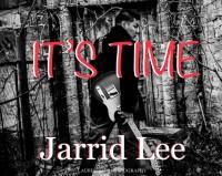 """Jarrid Lee """"It's Time"""" Single Release"""