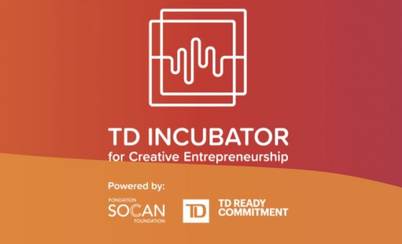 Mentorship and Funding Opportunity: TD Incubator for Creative Entrepreneurship