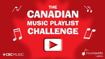 Contest Opportunity: The Canadian Music Playlist Challenge, presented by CBC Music & MusiCounts Learn